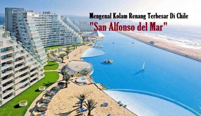"""Mengenal Kolam Renang Terbesar Di Chile """"San Alfonso del Mar"""""""