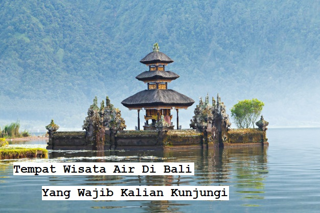 Tempat Wisata Air Di Bali Yang Wajib Kalian Kunjungi